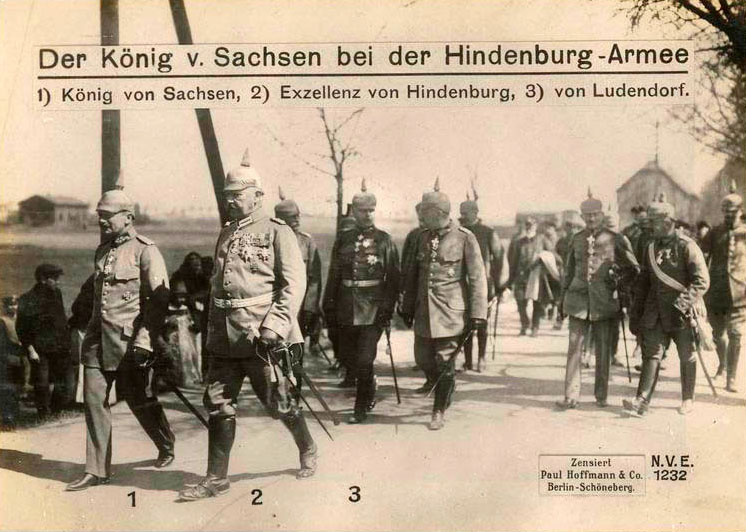The King of Saxony with Hindenburg Army: (1) King of Saxony, (2) His Excellency von Hindenburg, (3) von Ludendorf.